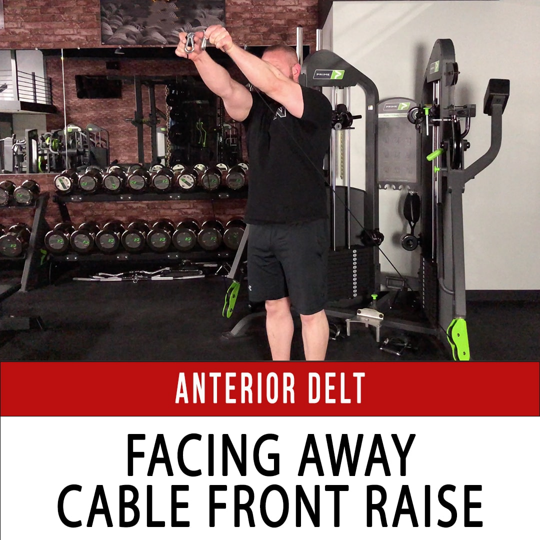 Anterior Delt Facing Away Cable Front Raise