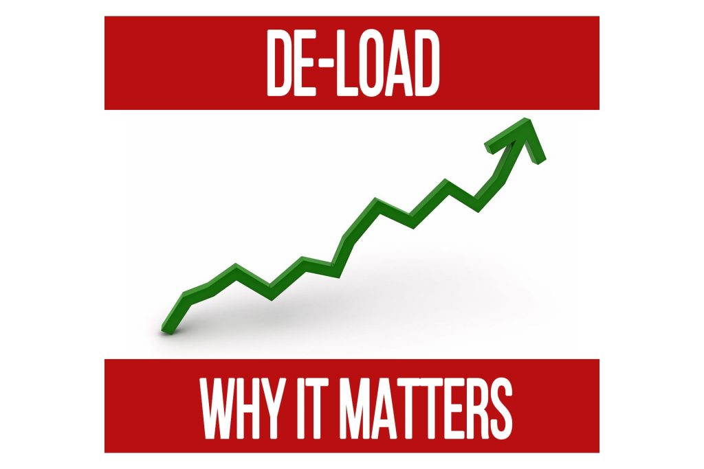 De-Load: Why It Matters