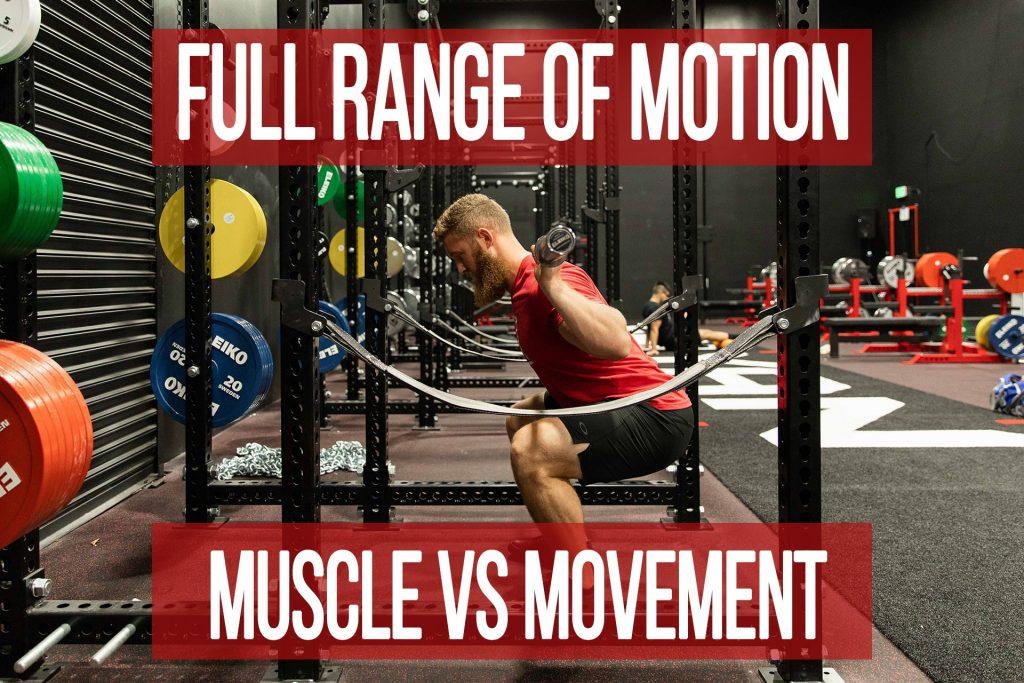 Full Range of Motion: Muscle vs Movement