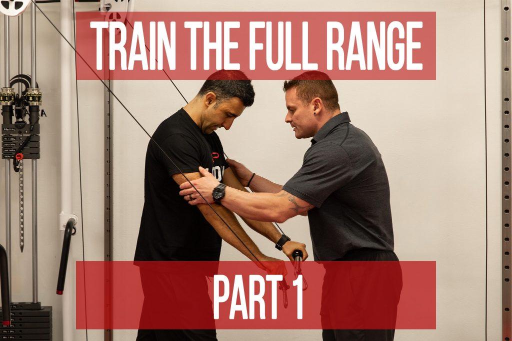 Train the Full Range Part 1
