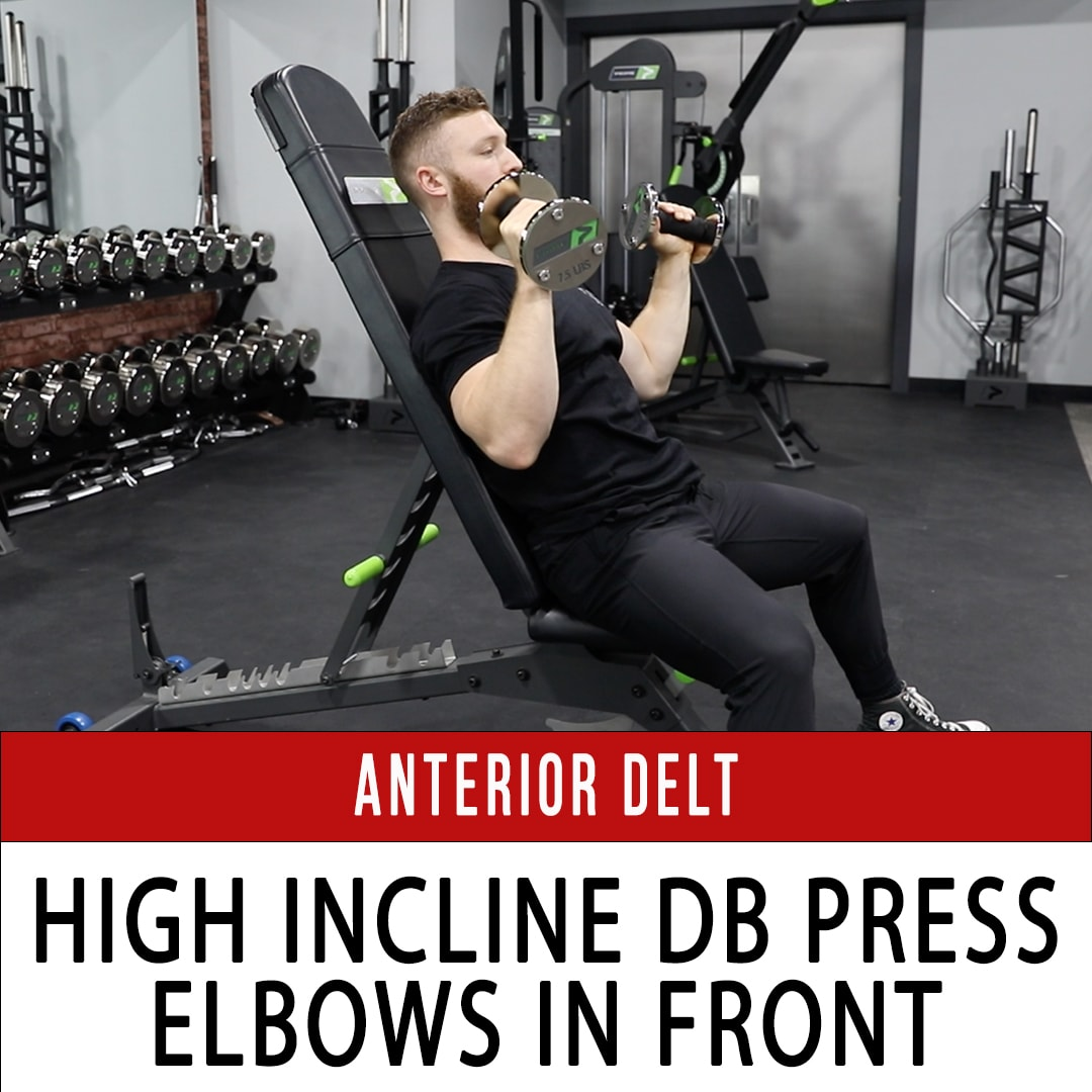 Anterior Delt High Incline DB Press Elbows In Front