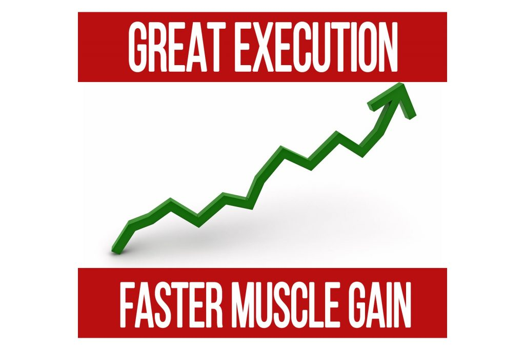 How Great Execution Makes It Easier to Gain Muscle
