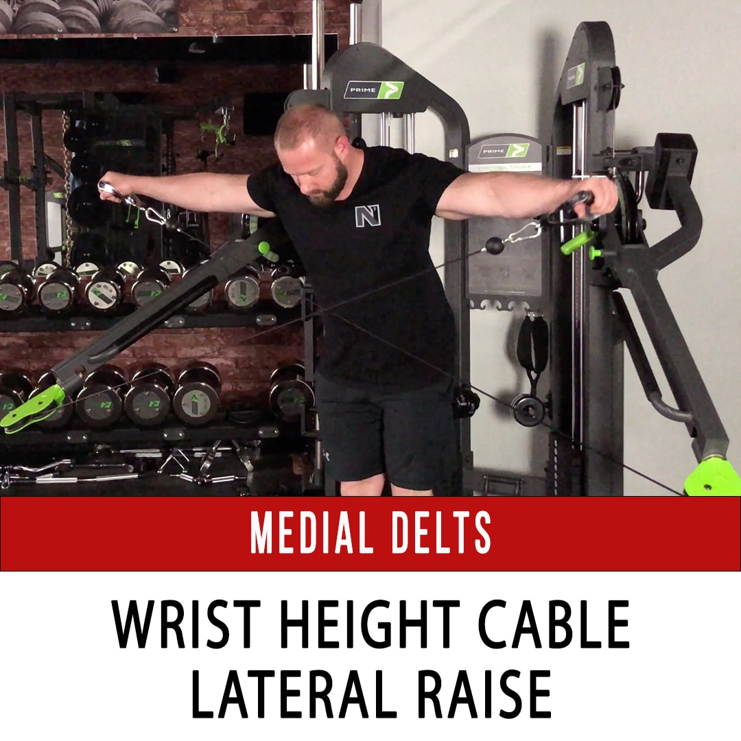 Medial Delt Wrist Height Cable Lateral Raise