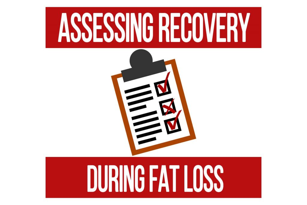 Assessing Recovery During a Fat Loss Phase