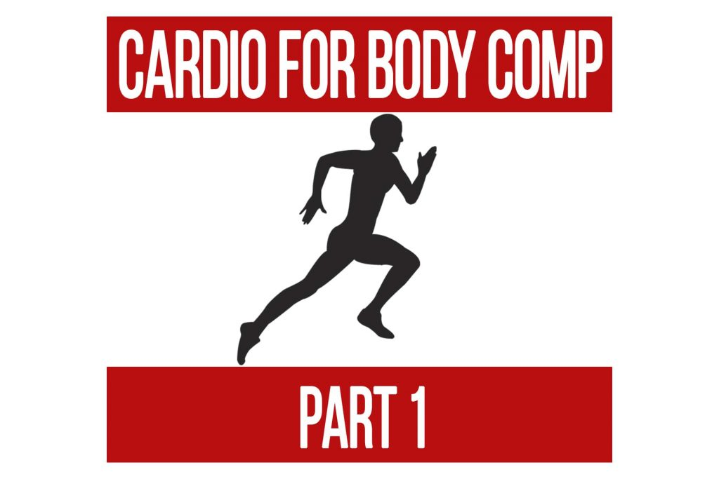 Cardio for Body Composition Part 1