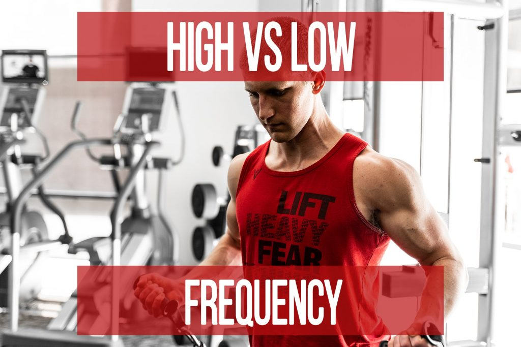 High VS Low Frequency Training