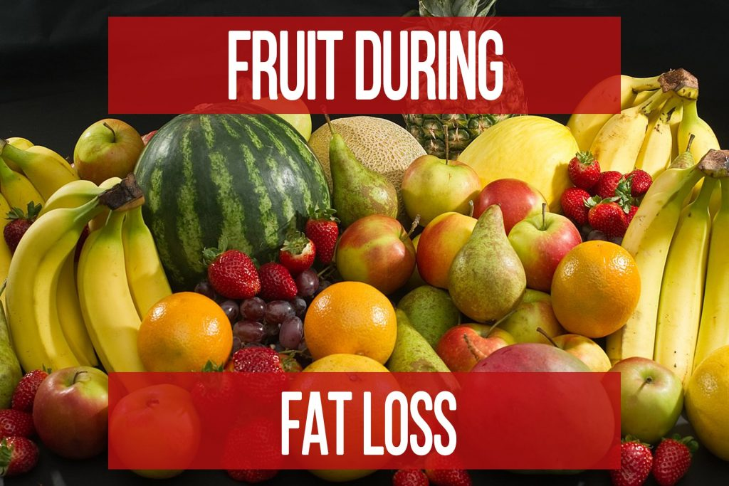 Fruit During Fat Loss