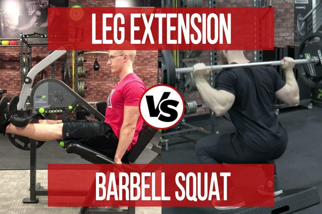 Leg Extension VS Barbell Squat