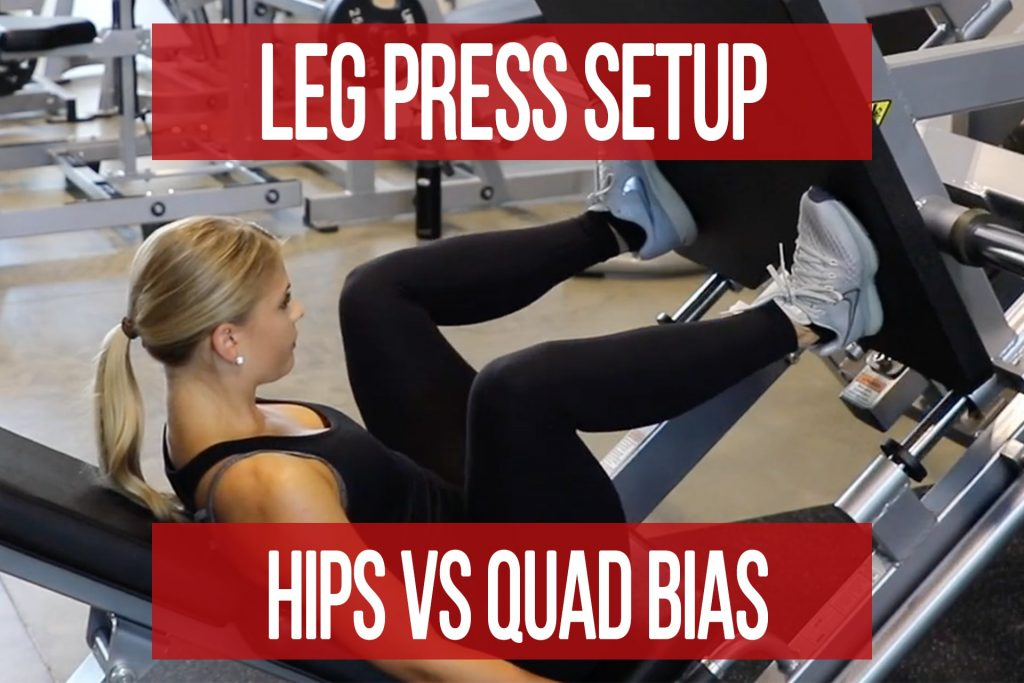 Leg Press Setup: Hips vs Quads Bias