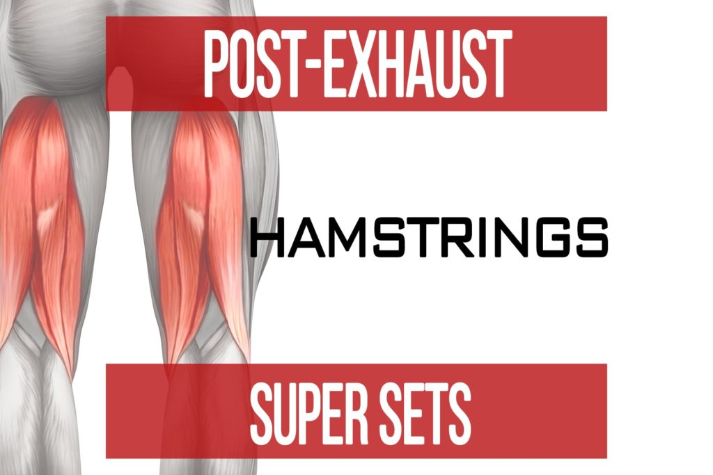 Post-Exhaust Super Sets: Hamstrings