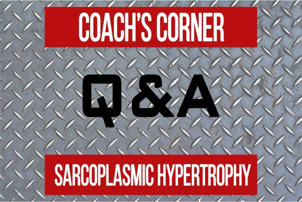 Coach's Corner Q&A: Sarcoplasmic Hypertrophy