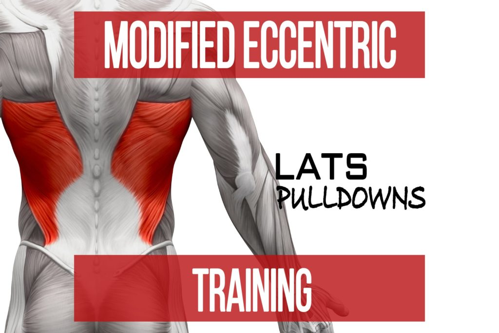Modified Eccentric Training: Lats – Pulldowns