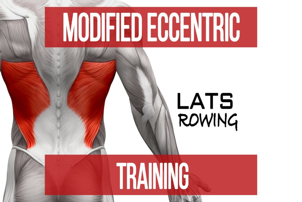 Modified Eccentric Training: Lats – Rows