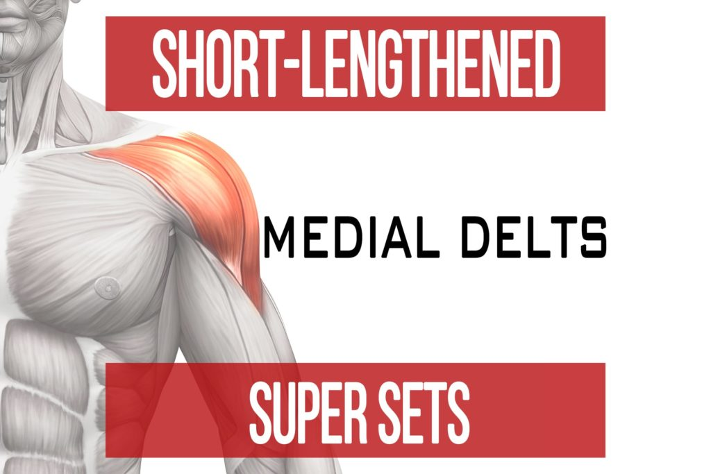 Short-Lengthened Super Sets: Medial Delts