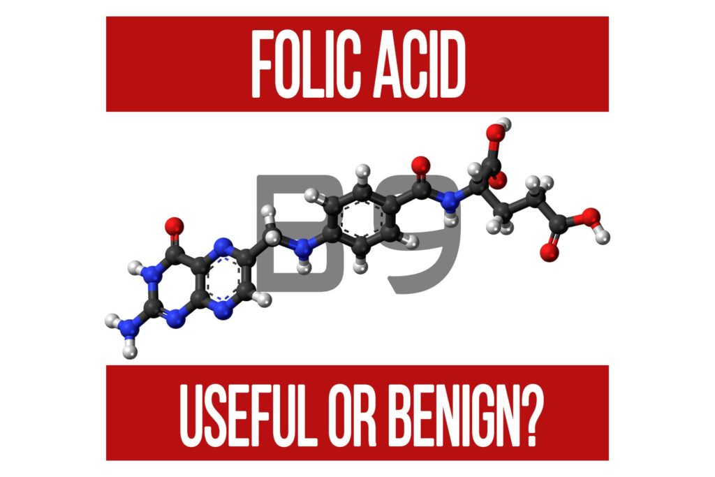 Folic Acid: Useful or Benign?