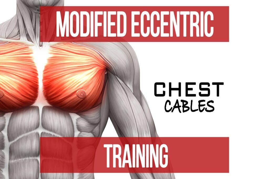 Modified Eccentric Training: Chest – Cables