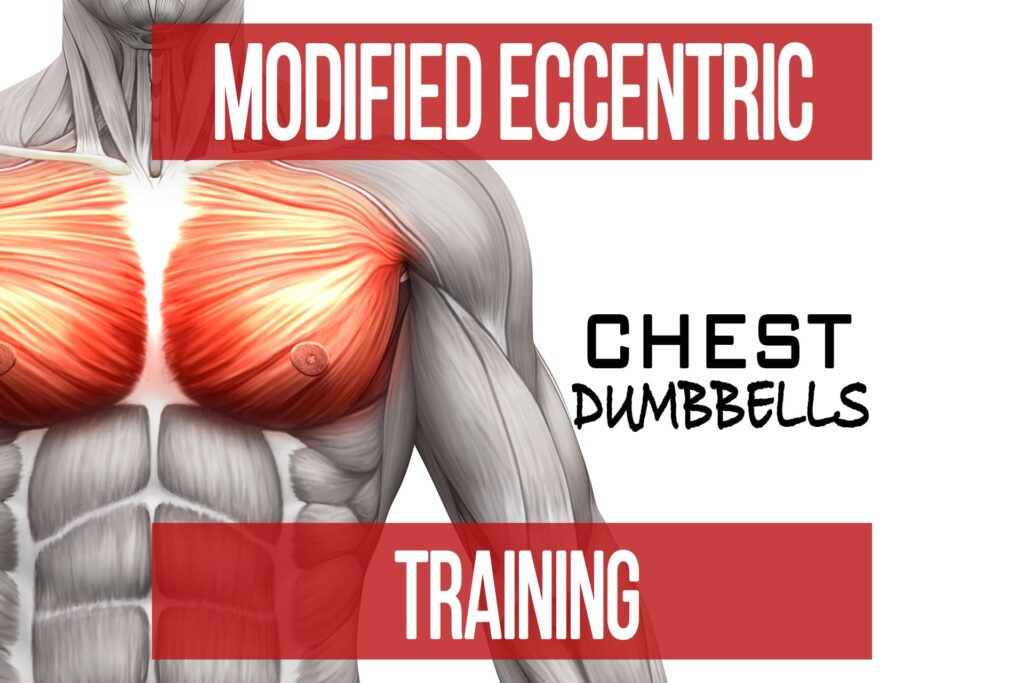 Modified Eccentric Training: Chest – Dumbbells