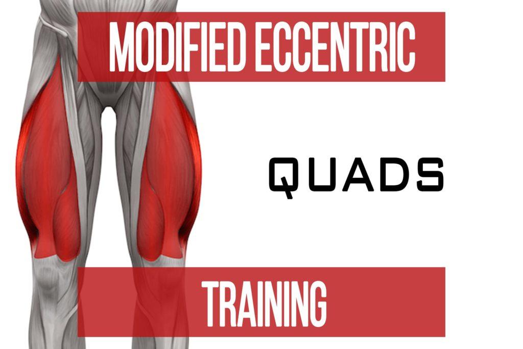Modified Eccentric Training: Quads