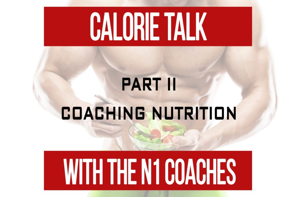 Calorie Talk Part 2: Coaching Nutrition