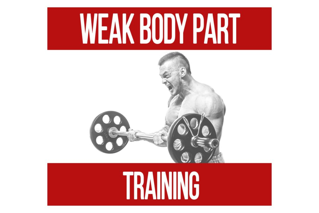 Weak Body Part Training