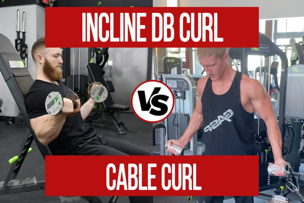 Incline DB VS Cable Curl