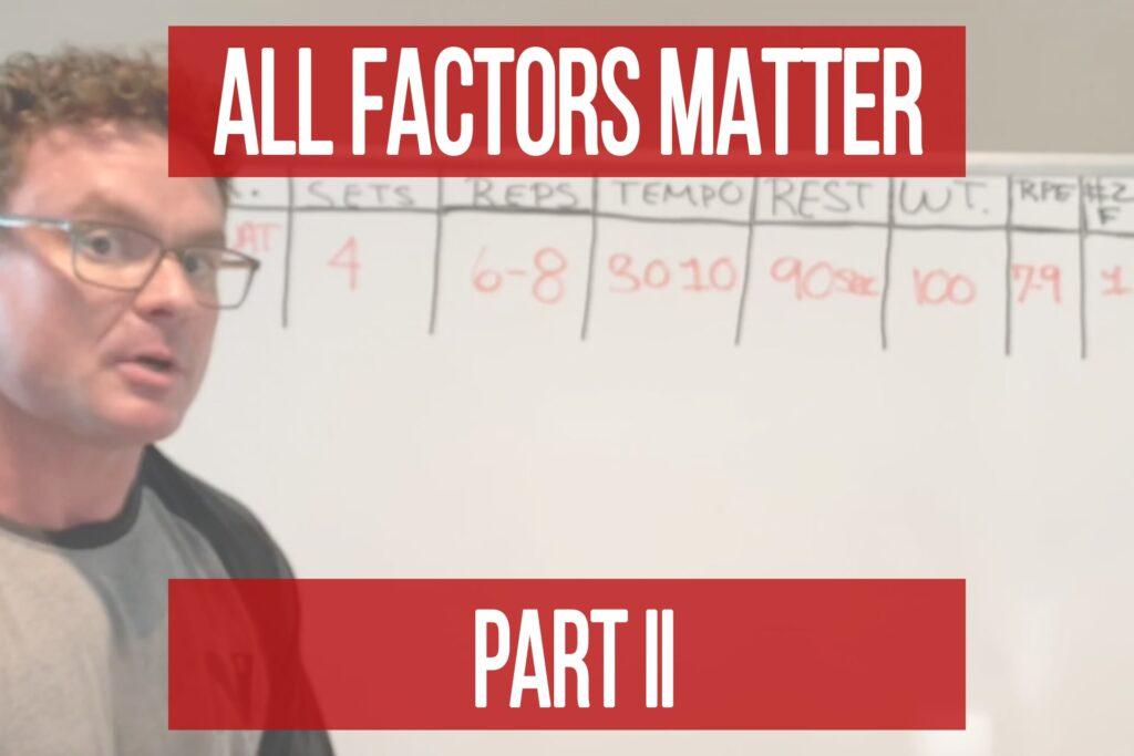 All Factors Matter Part II