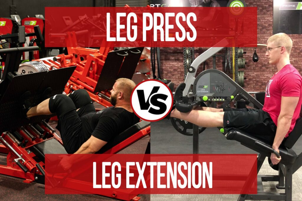 Leg Extension VS Leg Press