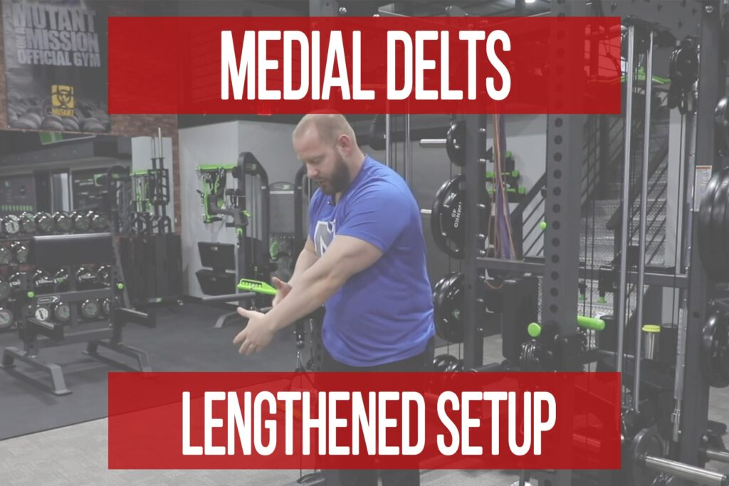 How To Set Up Lengthened Medial Delt Position