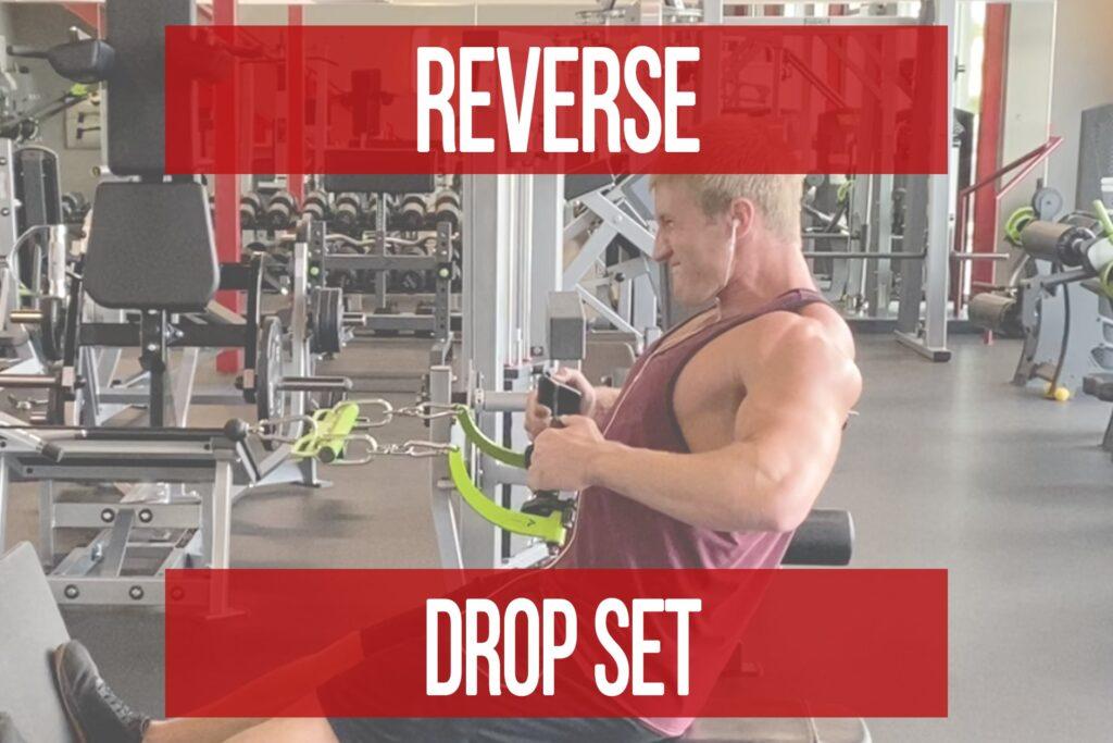 Reverse Drop Sets