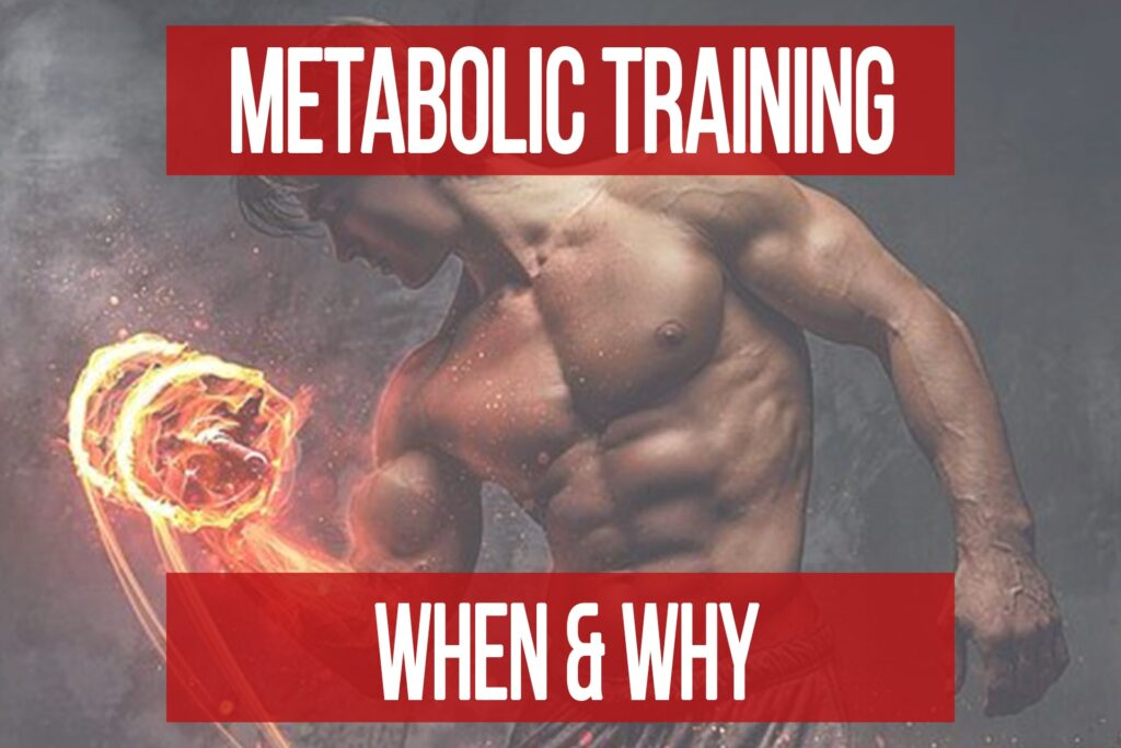 Metabolic Training: When & Why
