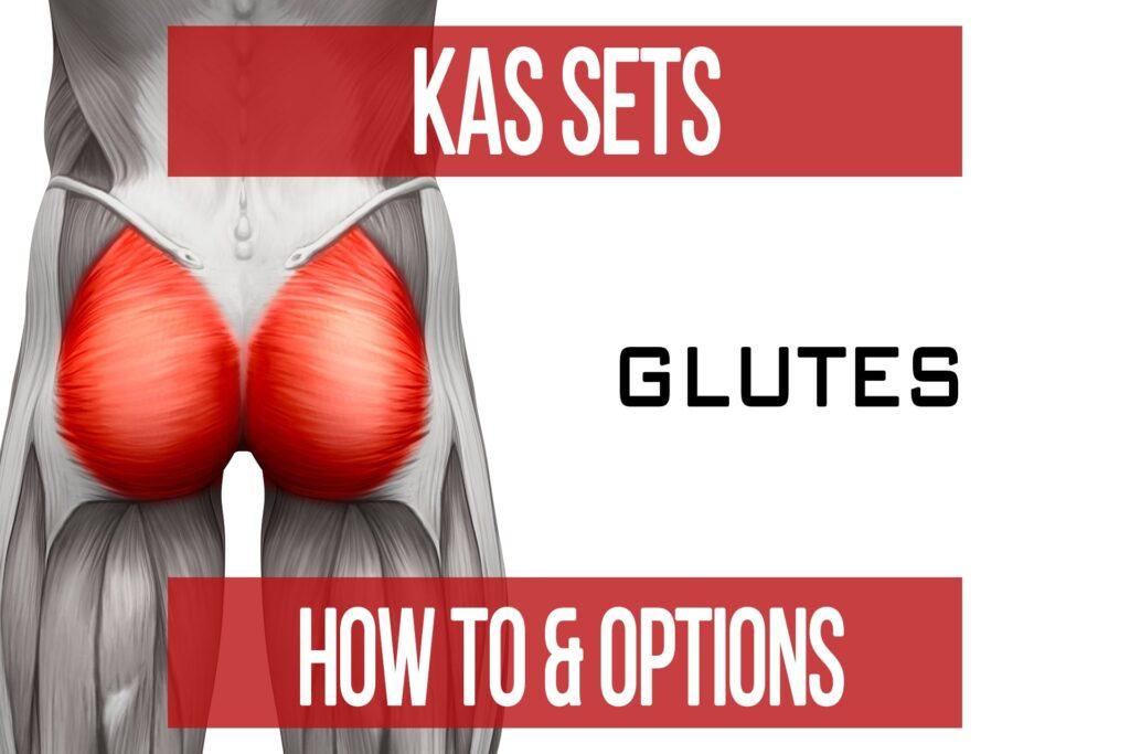 KAS Sets: Glutes