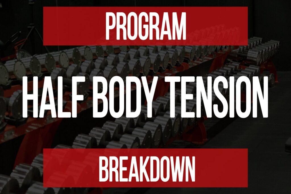 Program Breakdown: Half Body Tension 1 & 2