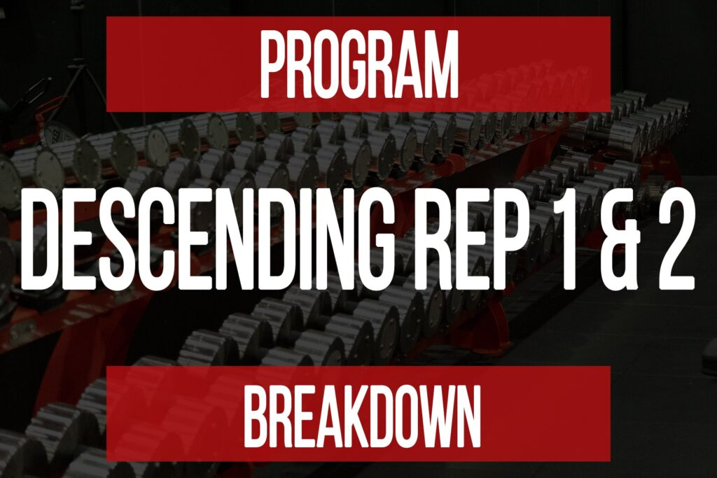 Program Breakdown: Descending Rep 1 & 2