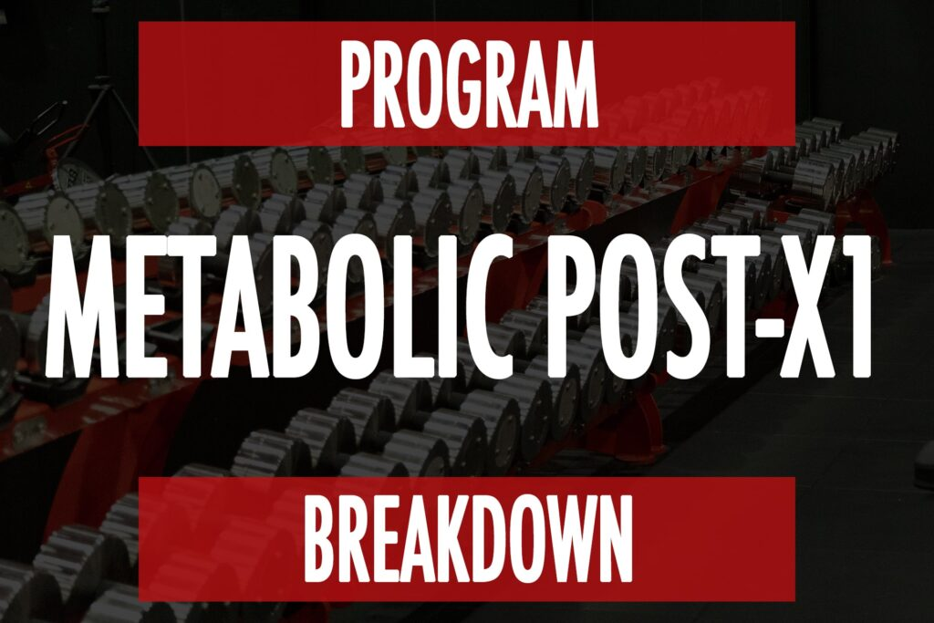 Program Breakdown: Metabolic Post-X1