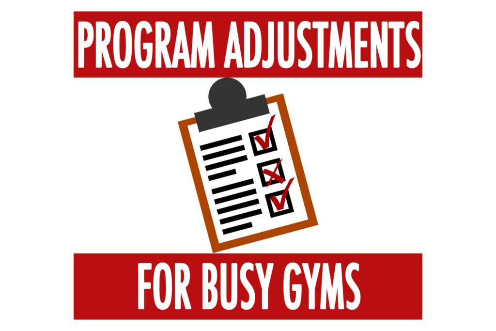 Program Adjustments for Busy Gyms