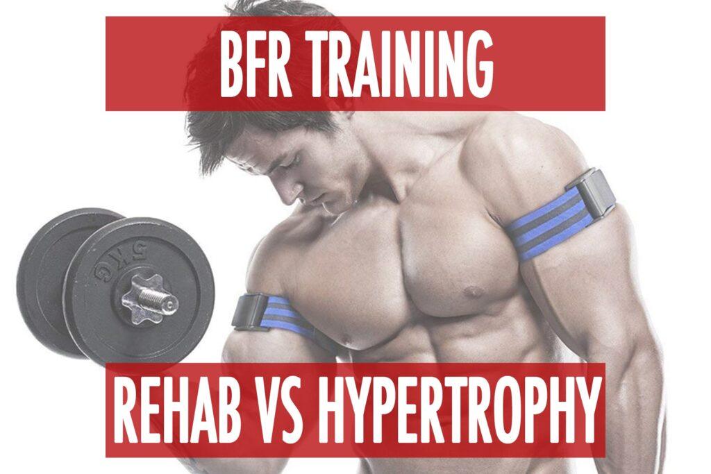 BFR Training: Better for Rehab But Not Maximal Hypertrophy