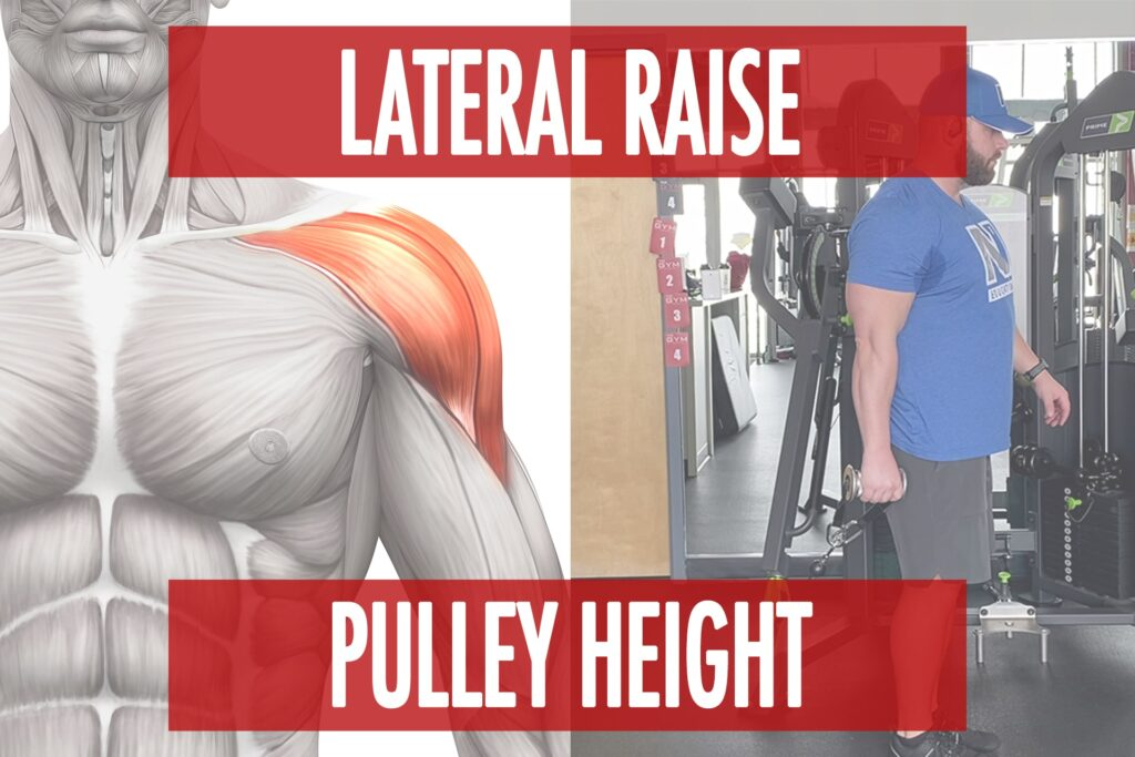 Optimizing Pulley Height for the Lateral Raise