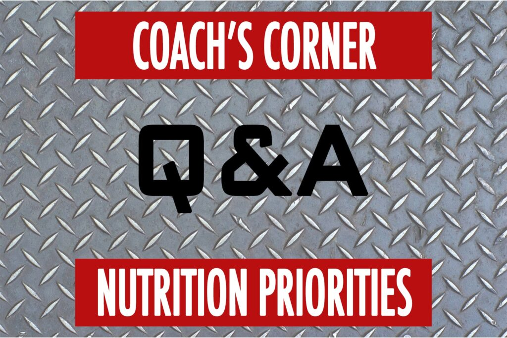 Coach's Corner Q&A: Nutrition Priorities