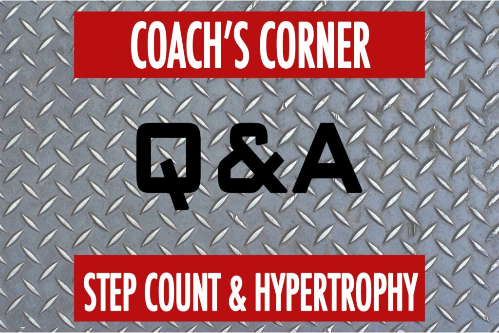 Coach's Corner Q&A: Step Count & Hypertrophy Goals