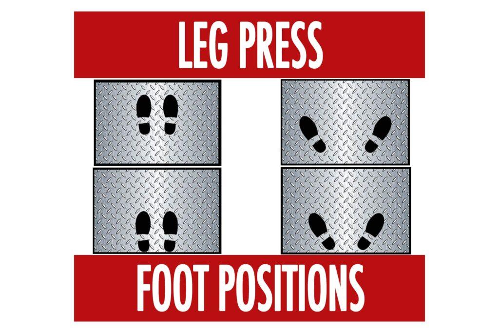 Leg Press Foot Positions