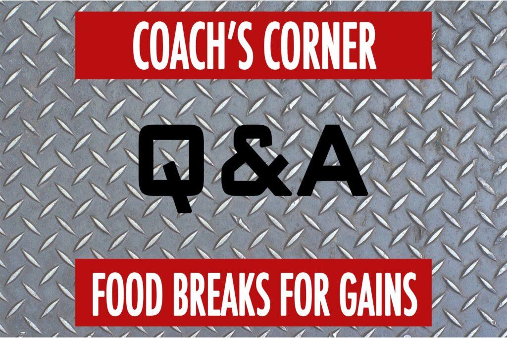 Coach's Corner Q&A: Food Breaks for Hypertrophy